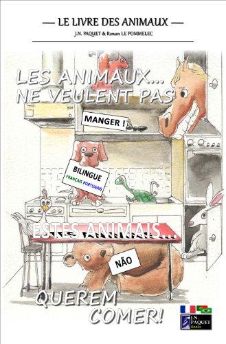 Couverture du livre Les animaux... ne veulent pas manger ! (Bilingue Francais-Portugais)