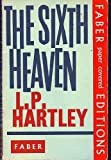 The Sixth Heaven (0571059139) by HARTLEY, L.P.