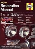 Triumph Spitfire, GT6, Vitesse and Herald Restoration Manual: Bk. H867 (Haynes Restoration Manuals) by Porter, Lindsay, Williams, Peter (1988) Hardcover