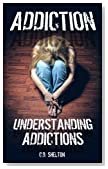 Addiction: Understanding Addictions