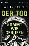 Der Tod kommt wie gerufen: Roman (Die Tempe-Brennan-Romane 11)