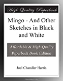 Mingo - And Other Sketches in Black and White (0543625915) by Harris, Joel Chandler