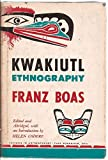 Kwakiutl Ethnography (Classics in Anthropology) (0226062368) by Boas, Franz