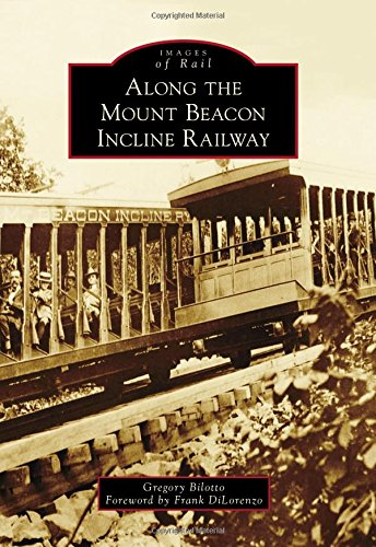 Along the Mount Beacon Incline Railway (Images of Rail) PDF