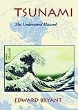 Tsunami: The Underrated Hazard