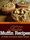 Healthy Muffin Recipes 20 Sweet and Savory Muffin Recipes