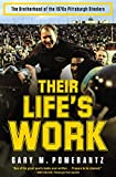 Their Lifes Work: The Brotherhood of the 1970s Pittsburgh Steelers