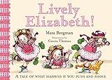 Lively Elizabeth! Mara Bergman