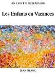 An Easy French Reader: Les Enfants en...