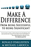 img - for Make a Difference: From Being Successful to Being Significant book / textbook / text book