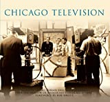 Chicago Television (Images of America) (Images of America (Arcadia Publishing))