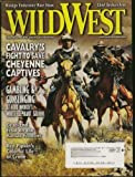 img - for Wild West Magazine (Cavalry Cheyenne Captives cover & feature) (Fort Worth White Elephant Saloon) October 2003 (Vol. 16; #3) book / textbook / text book