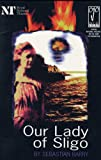 Our Lady Of Sligo (Modern Plays) (041372140X) by Barry, Sebastian