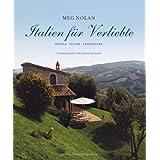 """Italien f�r Verliebte: Hotels, Villen, Landh�uservon """"Meg Nolan"""""""