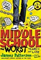 Middle School, the Worst Years of My Life   [MIDDLE SCHOOL THE WORST YEARS] [Hardcover]