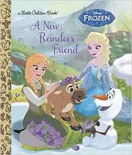 New Reindeer Friend (Disney Frozen) (Little Golden Book) Hardcover