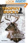 Trophy Bucks In Any Weather: How To U...