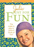 img - for Julie Just for Fun (American Girl (Quality)) book / textbook / text book