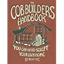 The Cob Builders Handbook: You Can Hand-Sculpt Your Own Home