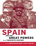 img - for Spain and the Great Powers in the Twentieth Century (Routledge/Canada Blanch Studies on Contemporary Spain) book / textbook / text book