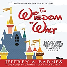 The Wisdom of Walt: Leadership Lessons from the Happiest Place on Earth (       UNABRIDGED) by Jeffrey A. Barnes Narrated by Al Kessel
