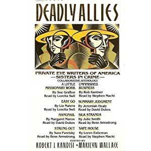 Deadly Allies: Private Eye Writers of America - Sisters in Crime | [Sue Grafton, Lia Matera, Margaret Maron, Sara Paretsky, Rob Kantner, Jeremiah Healy]