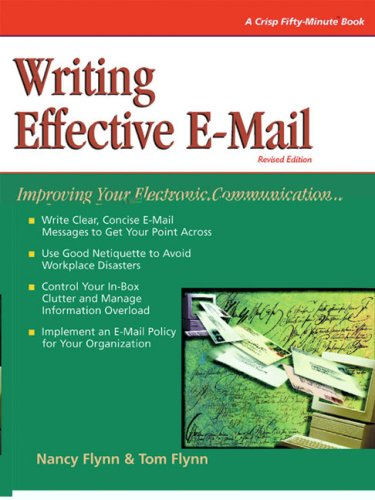 Writing Effective E-Mail: Improving Your Electronic Communication (Crisp Fifty-Minute Series)
