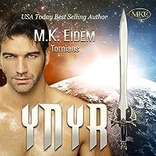 Ynyr: Tornians, Volume 3 (       UNABRIDGED) by M.K. Eidem Narrated by Ian Gordon, Jennifer Gill