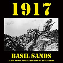 1917 - A Short Story: In the Shadows (       UNABRIDGED) by Basil Sands Narrated by Basil Sands