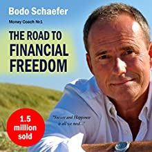 The Road to Financial Freedom: Earn Your First Million in Seven Years | Livre audio Auteur(s) : Bodo Schäfer Narrateur(s) : Kelly Rhodes