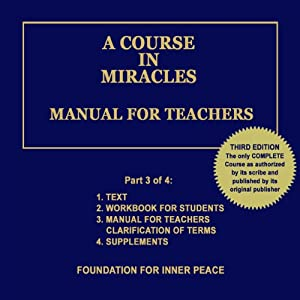 A Course in Miracles: Manual for Teachers, Vol. 3 | [Dr. Helen Schucman (scribe)]