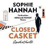 Closed Casket: The New Hercule Poirot Mystery | Sophie Hannah