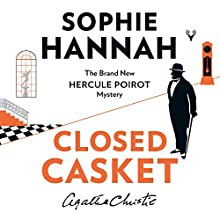 Closed Casket: The New Hercule Poirot Mystery Audiobook by Sophie Hannah Narrated by Julian Rhind-Tutt