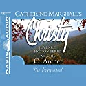 The Proposal: Christy Series, Book 5 Audiobook by Catherine Marshall, C. Archer (adaptation) Narrated by Jaimee Draper