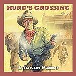 Hurd's Crossing | Lauran Paine
