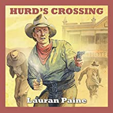 Hurd's Crossing (       UNABRIDGED) by Lauran Paine Narrated by Jeff Harding