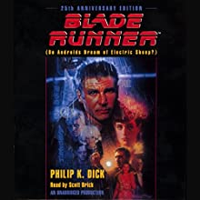 Blade Runner Audiobook by Philip K. Dick Narrated by Scott Brick