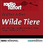 Wilde Tiere (Radio Tatort) | Walter Adler