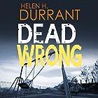 Dead Wrong: Calladine & Bayliss, Book 1 Hörbuch von Helen H. Durrant Gesprochen von: Jonathan Keeble