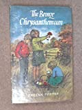 img - for The bronze chrysanthemum book / textbook / text book