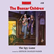 The Spy Game: The Boxcar Children Mysteries, Book 118 | [Gertrude Chandler Warner]