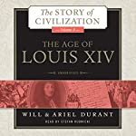 The Age of Louis XIV: The Story of Civilization, Book 8 | Will Durant,Ariel Durant