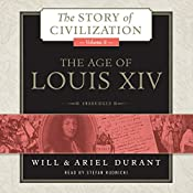 The Age of Louis XIV: The Story of Civilization, Book 8 | Will Durant, Ariel Durant