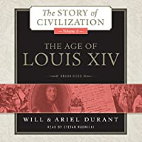 The Age of Louis XIV: The Story of Civilization, Book 8 (       UNABRIDGED) by Will Durant, Ariel Durant Narrated by Stefan Rudnicki