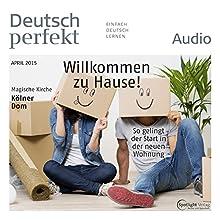Deutsch perfekt Audio - Willkommen zu Hause! So gelingt der Start in der neuen Wohnung. 4/2015 (       UNABRIDGED) by div. Narrated by div.