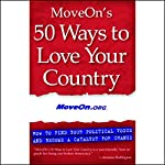 MoveOn's 50 Ways to Love Your Country: Find Your Political Voice and Be a Catalyst for Change |  MoveOn.org