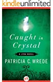 Caught in Crystal (The Lyra Novels)