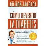 Cómo revertir la diabetes: Descubra los métodos naturales para controlar la diabetes tipo 2 (Spanish Edition)