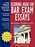 img - for Scoring High on Bar Exam Essays: In-depth Strategies and Essay-Writing That Bar Review Courses Don't Offer, With 80 Actual State Bar Exams Questions and Answers book / textbook / text book