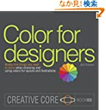 Color for Designers: Ninety-five things you need to know when choosing and using colors for layouts and illustrations (Cre...